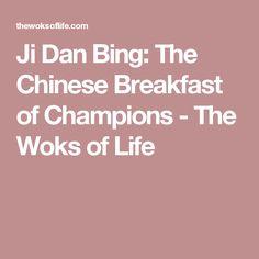 Ji Dan Bing: The Chinese Breakfast of Champions - The Woks of Life