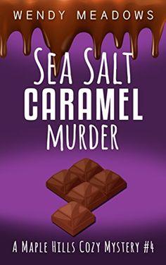 Sea Salt Caramel Murder (A Maple Hills Cozy Mystery Book…