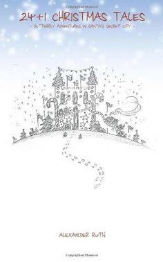 24 + 1 Christmas Tales: Butterfly Adventures in Santa's Secret City