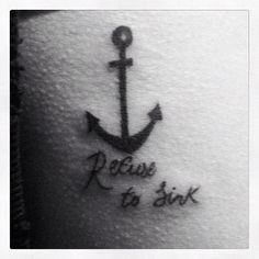 Refuse to sink #tattoo #anchor