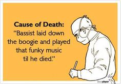 play that funky music til ya die! #bass