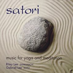 Satori: Music for Yoga and Meditation  Click on the cover to place a hold.