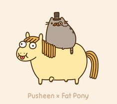 Pusheen on fat pony