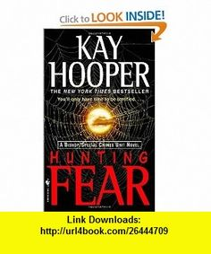 Hunting Fear (9780553585988) Kay Hooper , ISBN-10: 0553585983  , ISBN-13: 978-0553585988 ,  , tutorials , pdf , ebook , torrent , downloads , rapidshare , filesonic , hotfile , megaupload , fileserve