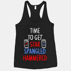 Time To Get Star Spangled Hammered  #merica #usa #party #tank