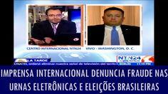 Imprensa internacional denuncia fraude nas urnas eletrônicas e eleições ...