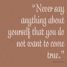 Always say positive things about yourself! You deserve the best!