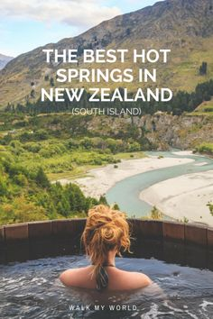 We love a good hot spring, especially after a long hike. Here's our guide to the best hot springs in the South Island of New Zealand.