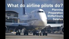 What Do Airline Pilots Do?  Commercial Pilot Life, Pilot Pay, Hours