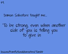 Be strong, even when another side of you is telling you to give in