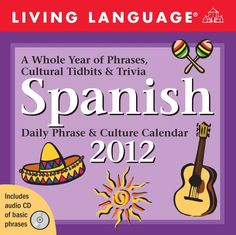 Living Language Spanish: Daily Phrase & Culture Calendar: 2012 Day-to-Day Calendar (Living Language (Calendars))