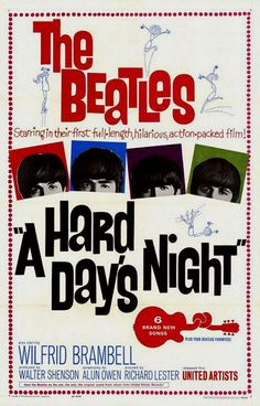 A Hard Day's Night is a 1964 British black-and-white comedy film directed by Richard Lester and starring The Beatles.