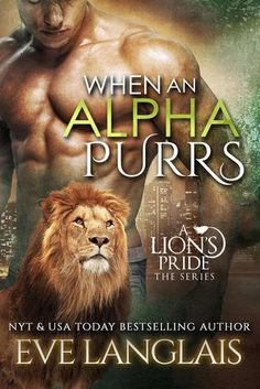 When an Alpha Purrs (A Lion's Pride, #1) by Eve Langlais