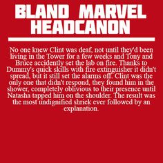 Bland Marvel Headcanon. Avengers. Clint Barton (Hawkeye). No one knew about Clint being deaf until....