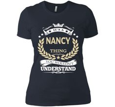 It's A Nancy l Thing You Wouldn't Understand T-Shirt