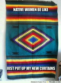 Native women be like..
