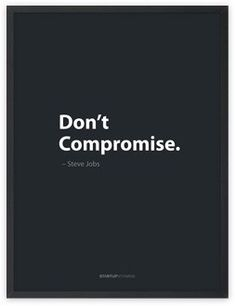 Focus on your dream. --- Don't compromise. ~ Steve Jobs #quotes #motivation.