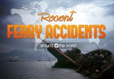 The seas and rivers can be quite dangerous places to be in and #ferry #accidents, often with tragically fatal consequences, are not uncommon. Here are some the recent #maritime accidents that shocked the whole world
