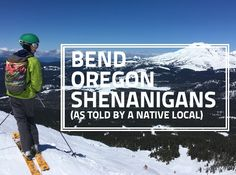 A Local's Guide to Bend (but mostly just shenanigans). Bend, Central Oregon, Rachel Pohl, Paddles, Weekend Getaways, North America, Trips, Restaurants, Viajes