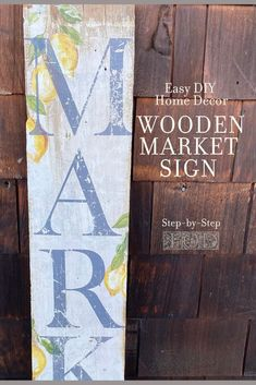 Don't you just love distressed wooden signs? Here's an easy tutorial on how to make your own vintage market sign with bonus bursts of lemon drops! Diy Furniture Projects, Diy Home Decor Projects, Decor Crafts, Decor Ideas, Wooden Diy, Wooden Signs, Iron Orchid Designs, Farmhouse Decor, Vintage Farmhouse