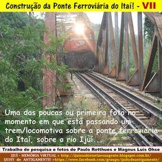 IJUÍ - RS - Memória Virtual: Construção dos trilhos e da ponte ferroviária do D...