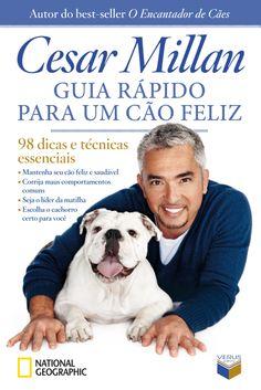 """""""Guia rápido para um cão feliz"""", de Cesar Millan."""