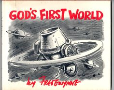 God's First World written and illustrated by Fred Gwynne God First, Books To Buy, First World, Writing, Being A Writer