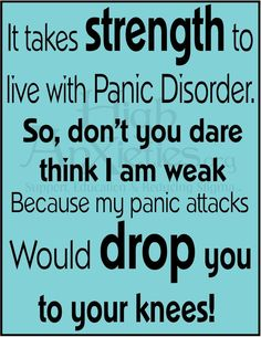 It Takes Strength To Live With Panic Disorder