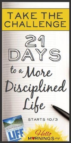 Need a kick in the pants? Take the 21 Days to a More Disciplined Life Challenge! -1