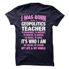 Proud Be A  Geopolitics Teacher T Shirt, Hoodie, Sweatshirts - vintage t shirts #tee #hoodie