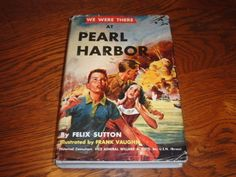 Vintage War Book Poplar in 1950's   there at pearl harbor Felix sutton 957 rare