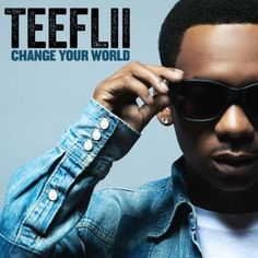 Change Your World – TeeFlii | New Artist + Official Video * http://voiceofsoul.it/change-your-world-teeflii/