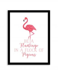 Best Free Printables For Your Walls - Be A Flamingo In A Flock Of Pigeons Wall Art - Free Prints for Wall Art and Picture to Print for Home and Bedroom Decor - Crafts to Make and Sell With Ideas for the Home, Organization - Quotes for Bedroom, Living Room and Kitchens, Vintage Bathroom Pictures - Downloadable Printable for Kids - DIY and Crafts by DIY JOY http://diyjoy.com/free-printables-walls #vintagebathrooms