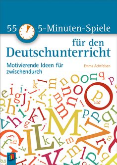 55 5-Minuten-Spiele für den Deutschunterricht. Motivierende Ideen für zwischendurch++ Spielideen für Lehrer an weiterführenden Schulen, Fach: Deutsch, Klasse 5–13 ++ Vielfältige Spielesammlung für den #Deutschunterricht der Sekundarstufe I und II  + Kreative Spielideen zu allen Kompetenzbereichen des Deutschunterrichts + Für spielerisches #Lernen zwischendurch + Flexibel und spontan einsetzbar ohne Vorbereitungsaufwand + Schnelles Zurechtfinden durch übersichtliche Struktur. #Sekundarstufe