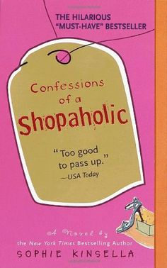 "A funny, cute story about a lovable shopaholic. I had so many ""Oh my gosh, I'm just as bad as she is!"" moments. :)"