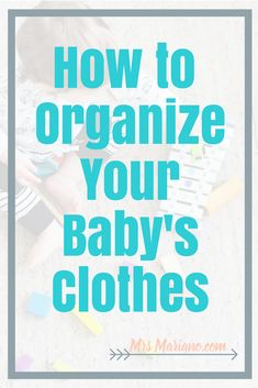 eed help organizing your baby's clothes? Read about my method for organize baby clothes - hand-me-outs and clothes to get rid of!