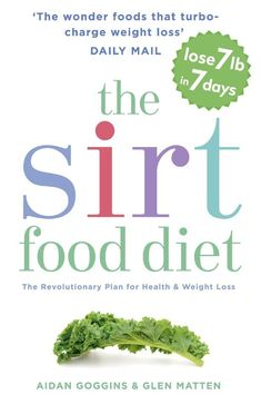 The Sirt Food plan is the new diet to help you lose weight - without giving up wine or chocolate