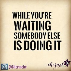 What are you waiting on!!!!! Get in motion and let's GO!!! #what #are #you #waitingfor #waiting #letsgo #getinmotion #move #dontgetleftbehind #inspiration #motivation #thesweetlife #chermelwilliams