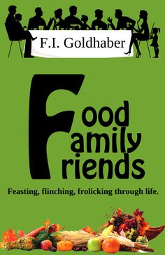 What food you eat, whether your family nurtures or abuses you, and how friends fit into your life determine whether you live in despair or delight, cringing or cavorting through your days. These poems capture the marvelous and the malignant of all three. https://goldhaber.net/poetry.php#FFF