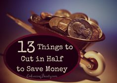 13 Things to Cut in Half to Save Money