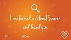 I performed a Global Search and found you. | Salesforce Pick-Up Lines
