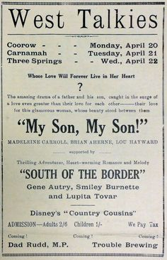 """The amazing drama of a father and son, caught in the surge of a love greater than their love for each other -- their love for this glamerous woman, whose beauty stood between them"" - West Talkies return to Coorow, Carnamah and Three Springs in April 1942 with the movie ""My Son, Mr Son!"""