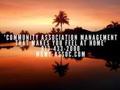 """Community Association Management that makes you feel at home."" - Management and Associates Call our team of experts today at 813-433-2000, to find out how we can personally handle any of your Community Association Management needs and more.   http://mgmt-assoc.com/management"