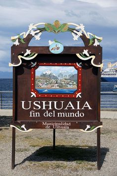 Ushuaia, Argentina - the end of the world; southernmost city on the planet, nothing between here and Antarctica