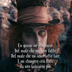 k cambi un Bff Quotes, Words Quotes, Italian Quotes, Through The Looking Glass, Johnny Depp, Love Book, Portrait, Alice In Wonderland, Funny Pictures