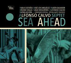 """SEA AHEAD"" de Alfonso Calvo Septet"