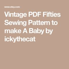 Vintage PDF Fifties Sewing Pattern to make A Baby by ickythecat