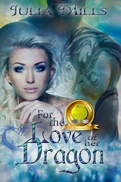"""FREE!!!!!  """"For The Love Of Her Dragon"""" (Dragon Guard Series Book 4)  by Julia Mills"""