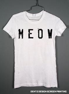 Cat Shirt  Meow  Womens Tshirt by DentzDesign on Etsy, $12.00