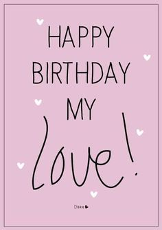 Happy birthday my love Happy Birthday Wishes Happy Birthday Quotes Happy Birthday Messages From Birthday